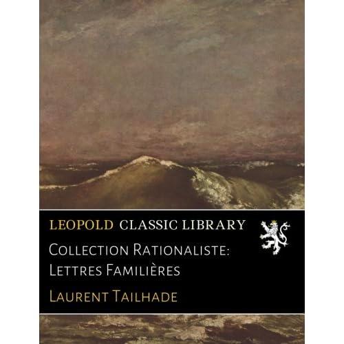 Collection Rationaliste: Lettres Familières