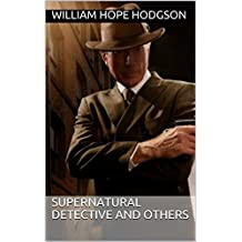 Carnacki, Supernatural Detective and Others(Annotated)
