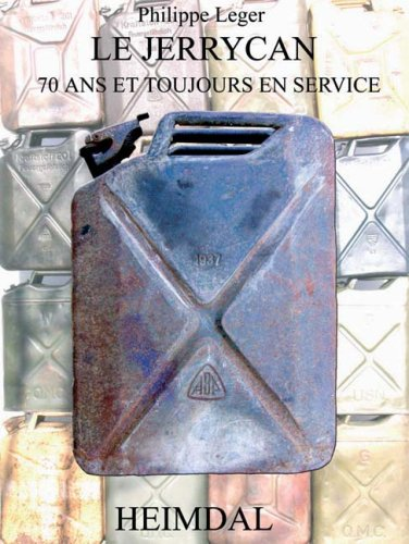 Du Kanister Au Jerrycan/From Kanister To Jerry Can: 70 Ans de Service/70 Years Of Service: 70 Years and Still in Service
