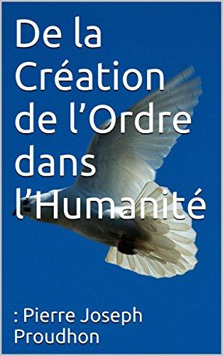 De la Création de l'Ordre dans l'Humanité