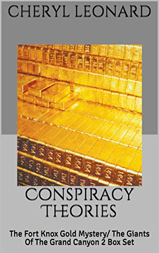 Conspiracy Theories: The Fort Knox Gold Mystery/ The Giants Of The Grand Canyon 2 Box Set (English Edition)