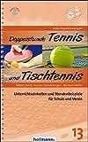 Doppelstunde Tennis und Tischtennis: Unterrichtseinheiten und Stundenbeispiele für Schule und Verein (Doppelstunde Sport, Band 13)