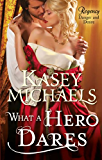 What a Hero Dares (Mills & Boon M&B) (The Regency Redgraves)