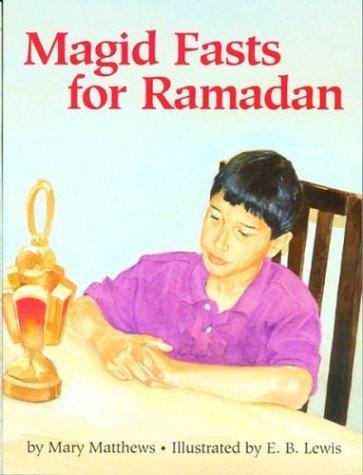 magid-fasts-for-ramadan-by-mary-matthews-1996-09-16