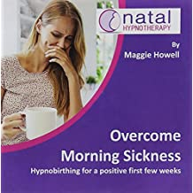 Overcome Morning Sickness: Hypnosis to Reduce Nausea and Sickness in Pregnancy