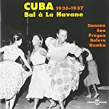 Cuba : bal à La Havane : 1926-1937 : danzon, son, prégon, bolero, rumba |