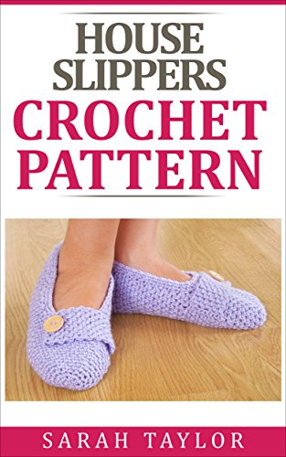 House Slippers Crochet Pattern (English Edition)