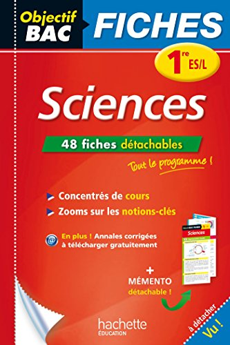 Objectif Bac Fiches Détachables Sciences 1ère Es/L par Sophie Lebrun, Patrice Delguel, Marc Bigorre, Bruno Poudens