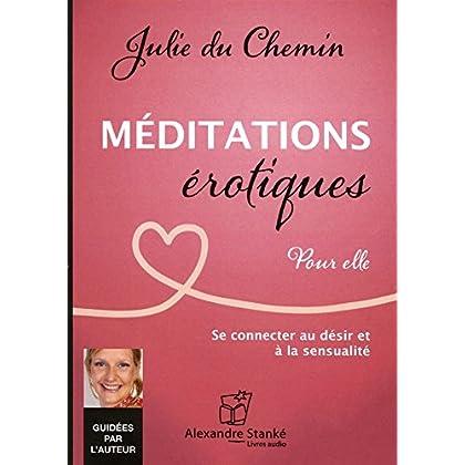 Méditations érotiques : Se connecter au désir et à la sensualité
