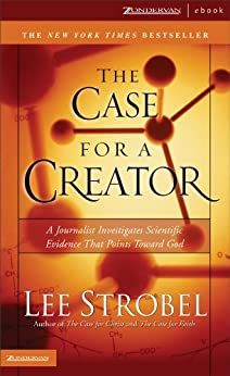 The Case for a Creator: A Journalist Investigates Scientific Evidence That Points Toward God (Strobel, Lee) di [Strobel, Lee]