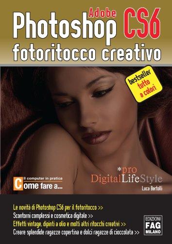 adobe-photoshop-cs6-fotoritocco-creativo-digital-lifestyle-pro