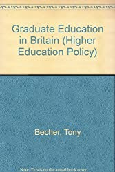 Graduate Education in Britain (Higher Education Policy)
