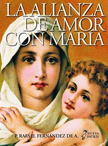 La Alianza de Amor con María por Rafael Fernández de Andraca