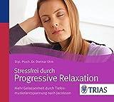 Produkt-Bild: Stressfrei durch Progressive Relaxation: Mehr Gelassenheit durch Tiefenmuskelentspannung nach Jacobson (Trias Relax-CD)