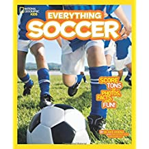 Everything Soccer: Score Tons of Photos, Facts, and Fun (Everything)