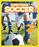 Everything Soccer: Score Tons of Photos, Facts, and Fun (Everything) (National Geographic Kids Everything)