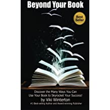 Beyond Your Book, Discover the Many Ways You Can Use Your Book to Skyrocket Your Success! by Viki Winterton (2013-09-17)