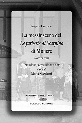 La messinscena de «Le furberie di Scapino» di Molière. Note di regie: Biblioteca di Cultura 749