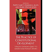 The Practice of Constitutional Development: Vincent Ostrom's Quest to Understand Human Affairs