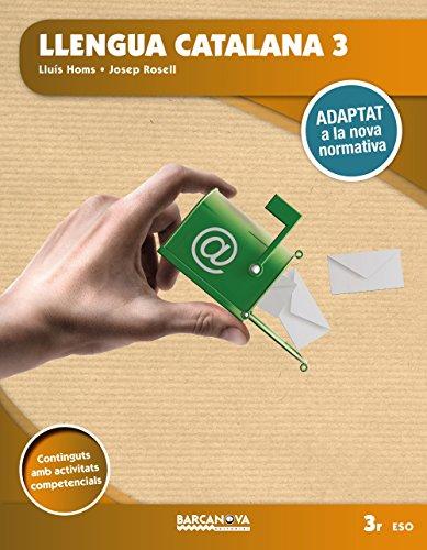 Llengua catalana 3r ESO. Llibre de l'alumne: Adaptat a la nova normativa (Arrels) por Lluis Homs