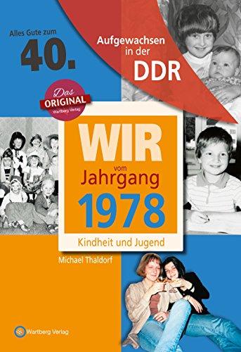 (Aufgewachsen in der DDR - Wir vom Jahrgang 1978 - Kindheit und Jugend: 40. Geburtstag)