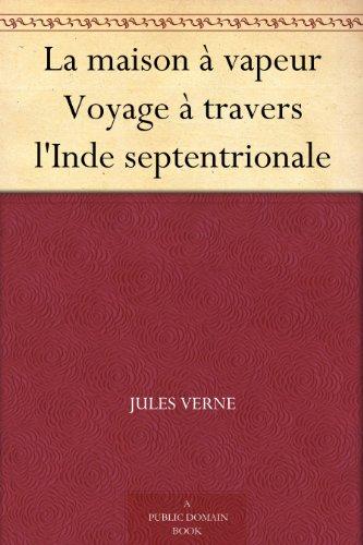 Couverture du livre La maison à vapeur Voyage à travers l'Inde septentrionale