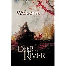Deep Like the River (English Edition)