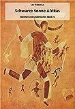 Schwarze Sonne Afrikas (Originalausgabe, illustriert) (Märchen und Kinderbücher 26)