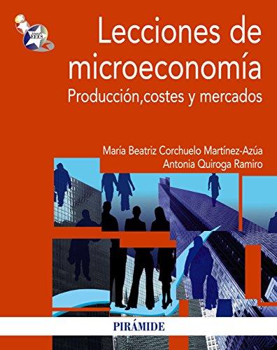 Lecciones de microeconomía (Economía y Empresa - Digital) por María Beatriz Corchuelo Martínez-Azúa