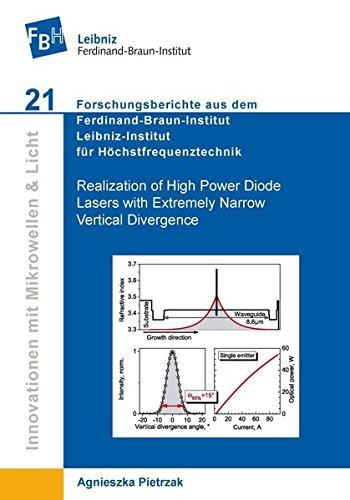 Realization of High Power Diode Lasers with Extremely Narrow Vertical Divergence (Innovationen mit Mikrowellen und Licht / Forschungsberichte aus dem ... Leibniz-Institut für Höchstfrequenztechnik)