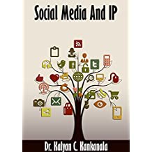 Social Media and IP: Social Media, Intellectual Property and Business (Intellectual Property Basics for Businesses Book 4) (English Edition)