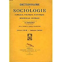 DICTIONNAIRE DE SOCIOLOGIE, FAMILIALE, POLITIQUE, ECONOMIQUE, SPIRITUELLE, GENERALE, FASC. XIX-XX, BOUDDHISME - CAMPAGNE