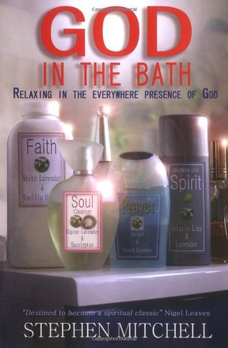God in the Bath: Relaxing in the Everywhere Presence of God by Stephen Mitchell (2006-08-28)