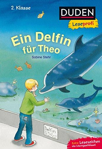 Duden Leseprofi – Ein Delfin für Theo, 2. Klasse (DUDEN Lesedetektive 2. Klasse)