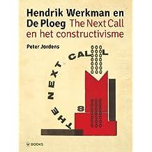 Hendrik Werkman en De Ploeg: The Next Call en het constructivisme