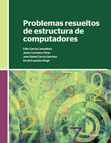 Problemas resueltos de estructura de computadores por JESUS CARRETERO PEREZ