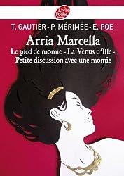 Arria Marcella : Le pied de momie - La Vénus d'Ille - Petite discussion avec une momie (Classique t. 1526)