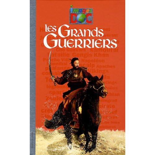Grands guerriers (les) - images doc passion