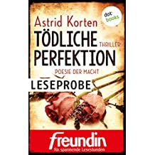 Tödliche Perfektion - Poesie der Macht: Leseprobe: Thriller (Die Freundin-eBook-Edition für spannende Lesestunden)