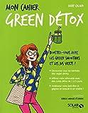 Telecharger Livres Mon cahier Green detox (PDF,EPUB,MOBI) gratuits en Francaise