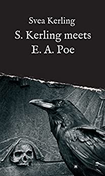 S. Kerling meets E. A. Poe (German Edition) by [Kerling, Svea]