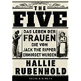 The Five: Das Leben der Frauen, die von Jack the Ripper ermordet wurden