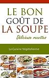 Telecharger Livres La Cuisine Vegetalienne Le Bon Gout De La Soupe Delicieuse recettes (PDF,EPUB,MOBI) gratuits en Francaise
