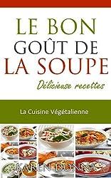 La Cuisine Végétalienne. Le Bon Goût De La Soupe. Délicieuse recettes.