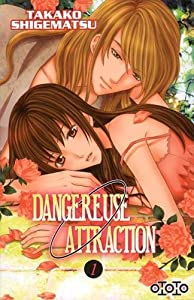 Dangereuse Attraction Edition simple Tome 1