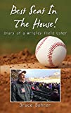 Best Seat in the House: Diary of a Wrigley Field Usher (English Edition)
