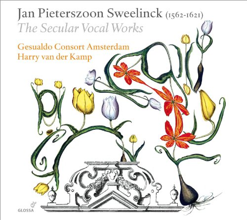 Sweelinck, J.P.: Vocal Music (The Secular Vocal Works - Chansons, Italian Rimes and Madrigals, French Rimes)