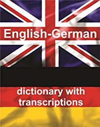 English-German Dictionary With Transcriptions (English Edition)
