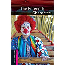 The Fifteenth Character Starter Level Oxford Bookworms Library: 250 Headwords