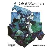 Bab el Ahlam, 1932 - La Porte des rêves, 1932